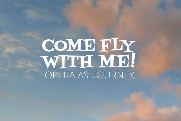 Come Fly With Me! Opera as Journey thumbnail